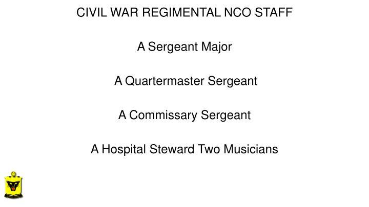 CIVIL WAR REGIMENTAL NCO STAFF