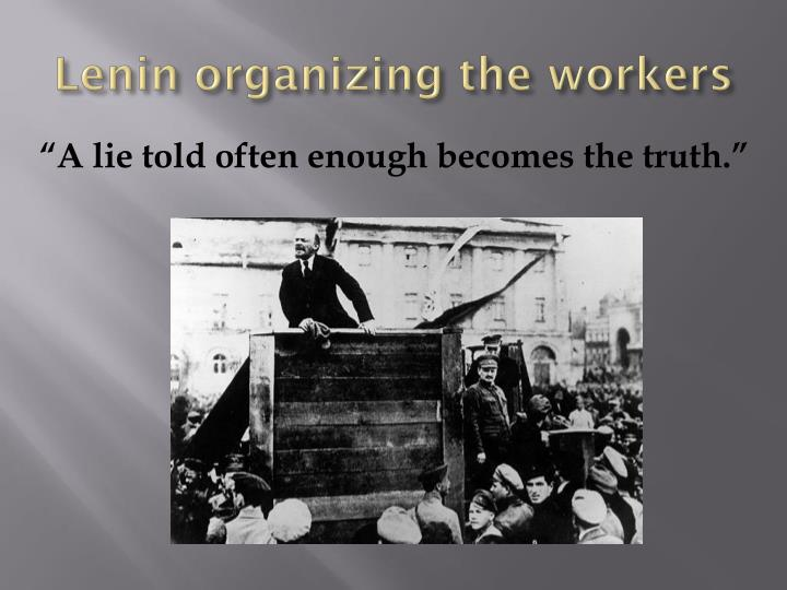Lenin organizing the workers