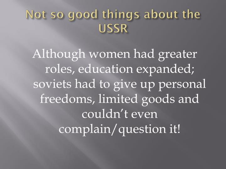 Not so good things about the USSR