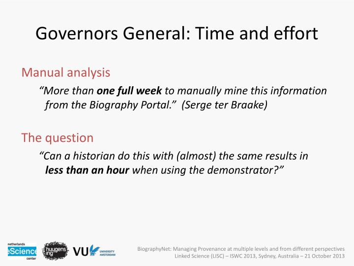 Governors General: Time and effort