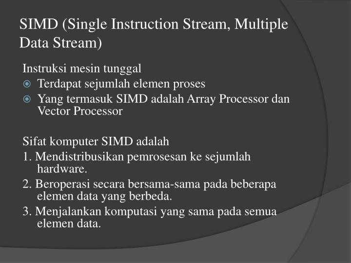 SIMD (Single Instruction Stream, Multiple Data Stream)