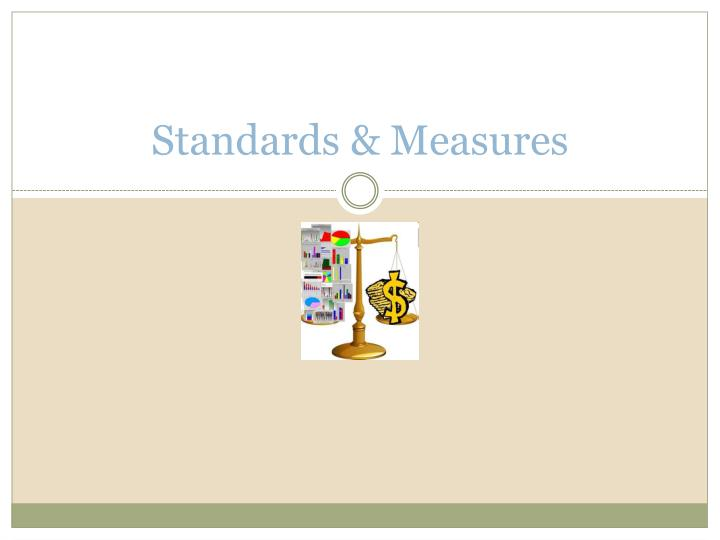 Standards & Measures