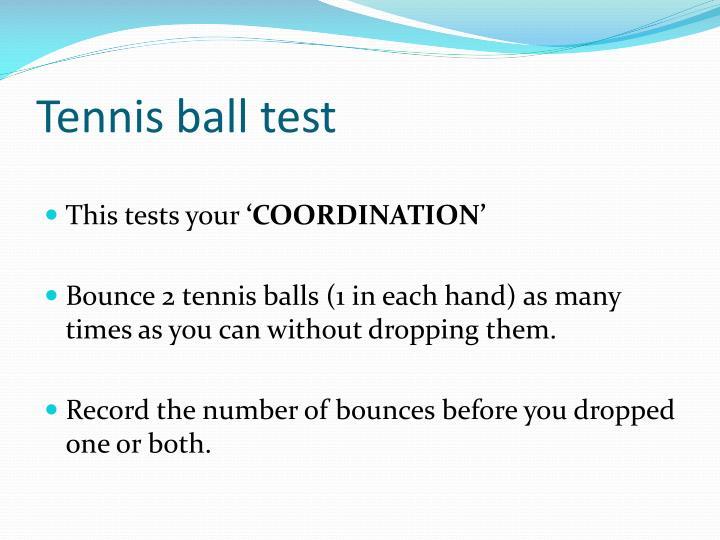 Tennis ball test