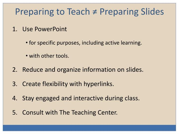 Preparing to Teach ≠ Preparing Slides
