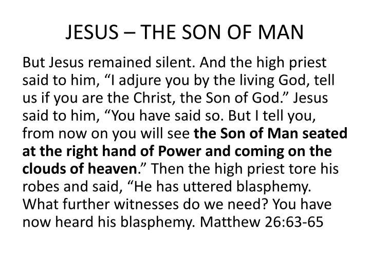 JESUS – THE SON OF MAN