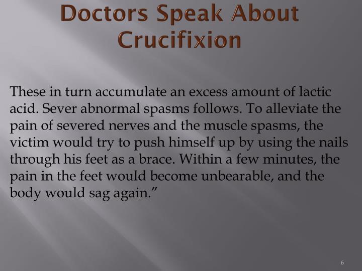 Doctors Speak About Crucifixion
