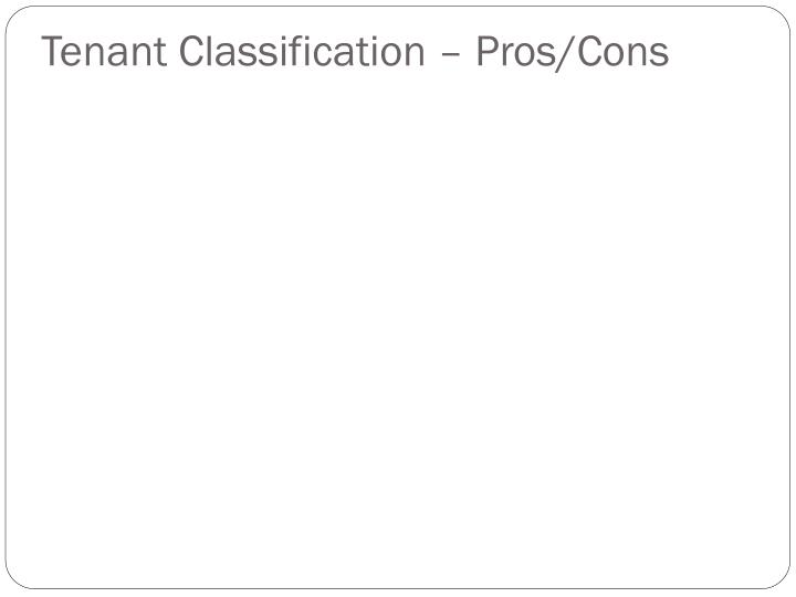 Tenant Classification – Pros/Cons