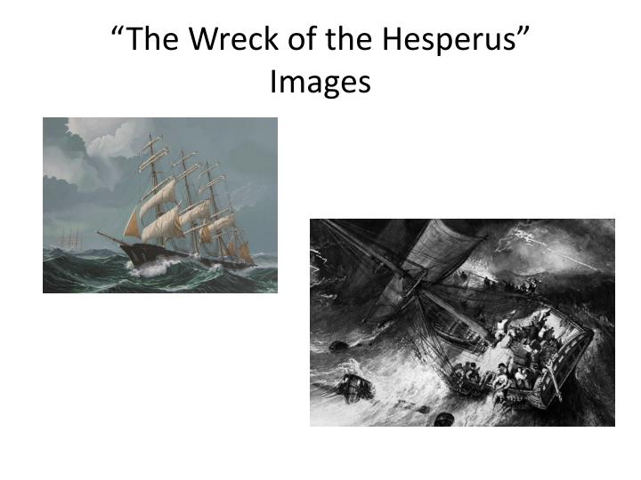 """The Wreck of the Hesperus"""