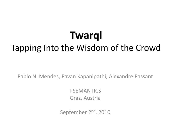 Twarql tapping into the wisdom of the crowd