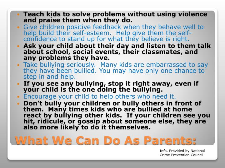 Teach kids to solve problems without using violence and praise them when they do.