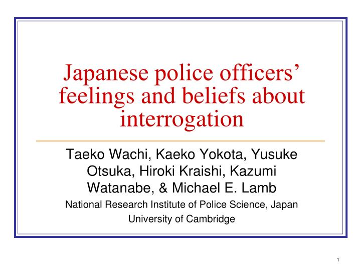 Japanese police officers feelings and beliefs about interrogation