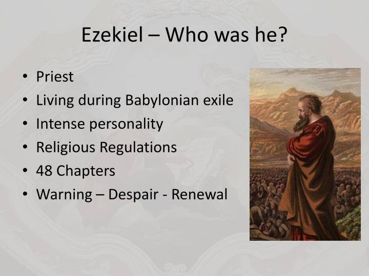 Ezekiel – Who was he?