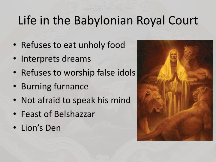 Life in the Babylonian Royal Court