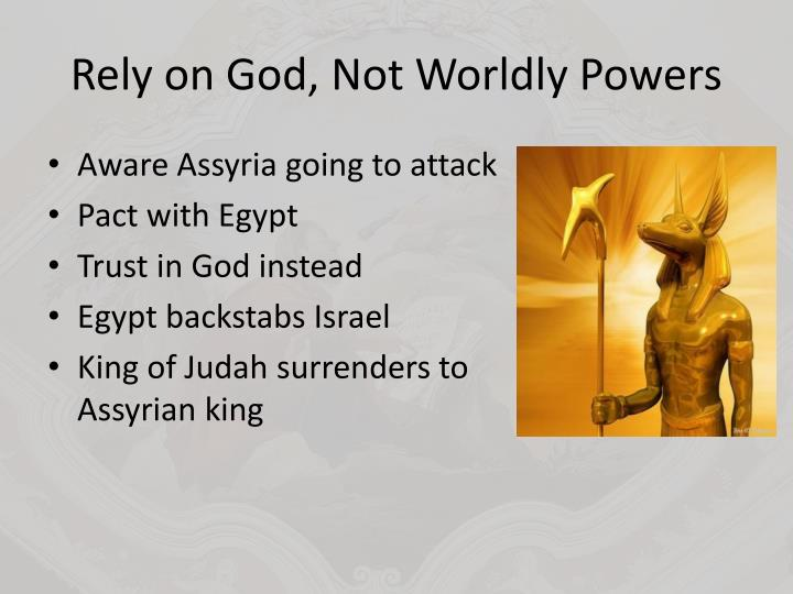 Rely on God, Not Worldly Powers