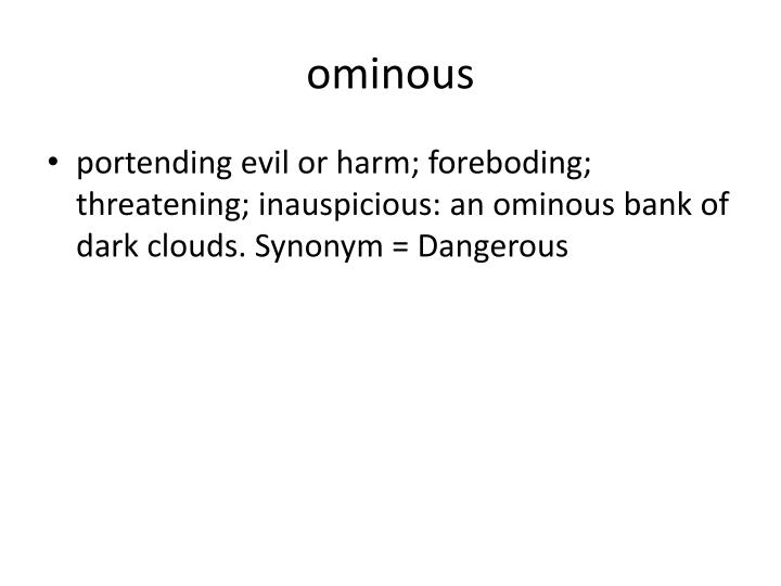 ominous