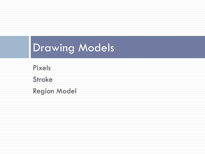 Drawing Models