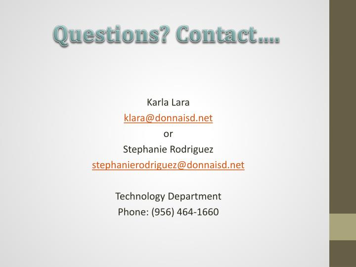 Questions? Contact….