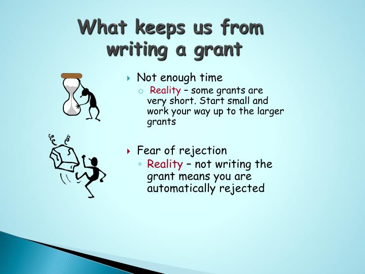 What keeps us from writing a grant