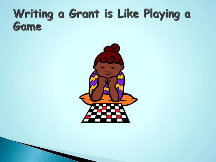 Writing a Grant is Like Playing a Game