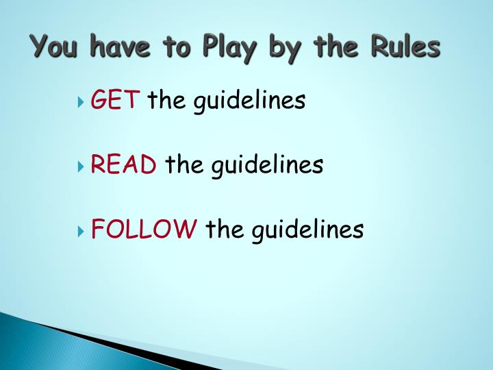 You have to Play by the Rules