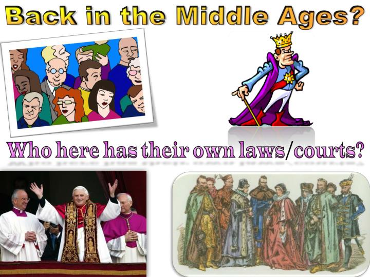 Back in the Middle Ages?