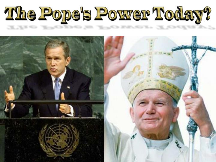 The Pope's Power Today