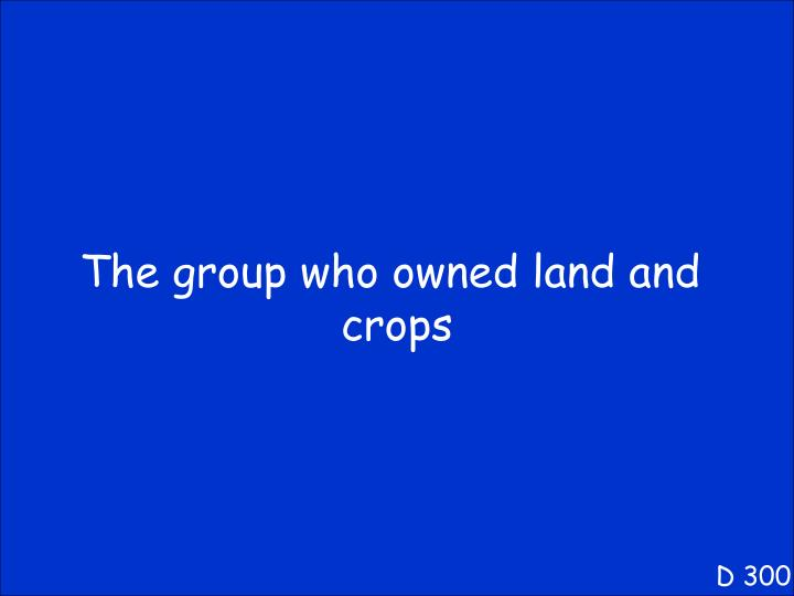 The group who owned land and