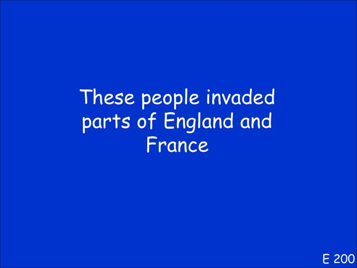 These people invaded parts of England and France