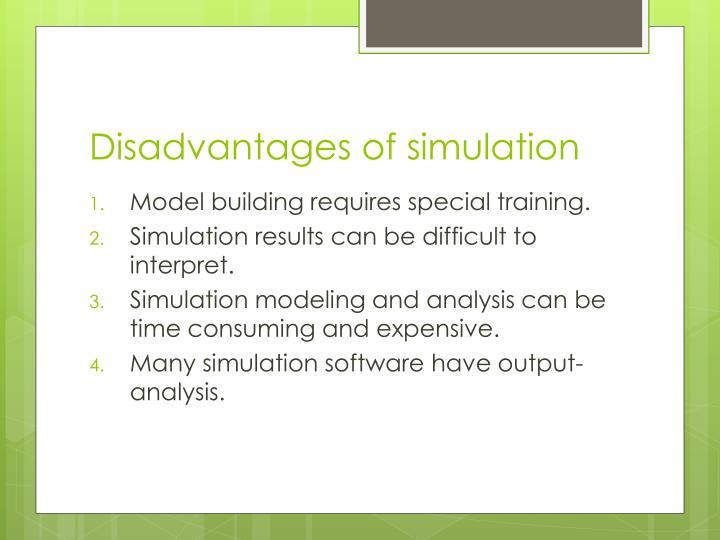 Disadvantages of simulation
