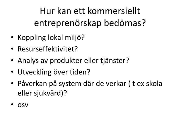 Hur kan ett kommersiellt entreprenörskap bedömas?