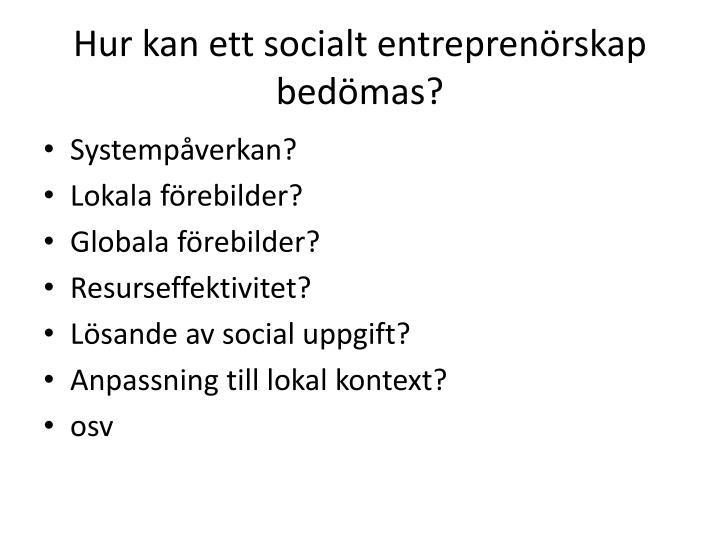 Hur kan ett socialt entreprenörskap bedömas?