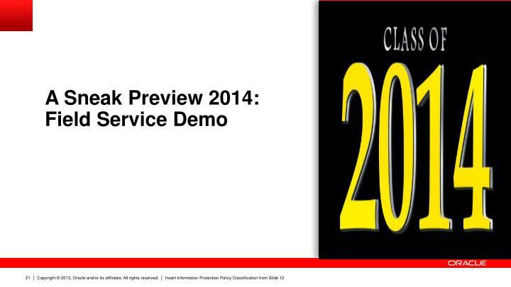 A Sneak Preview 2014: Field Service Demo