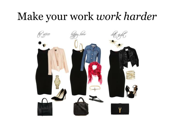 Make your work