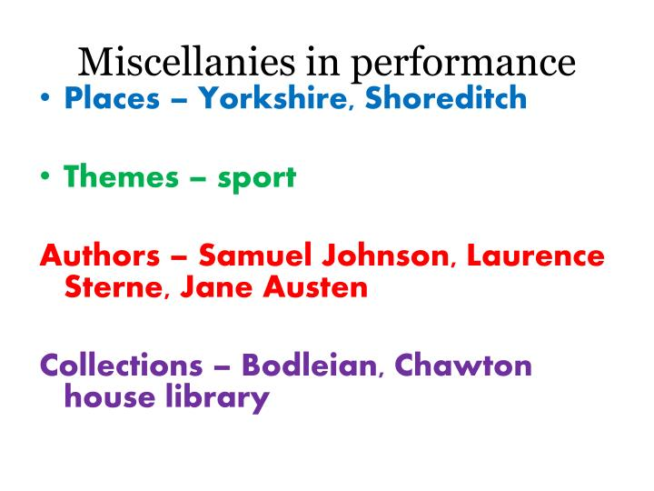 Miscellanies in performance