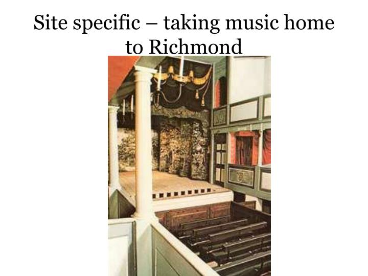 Site specific – taking music home to Richmond