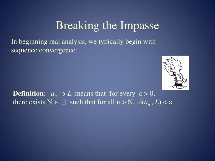Breaking the Impasse