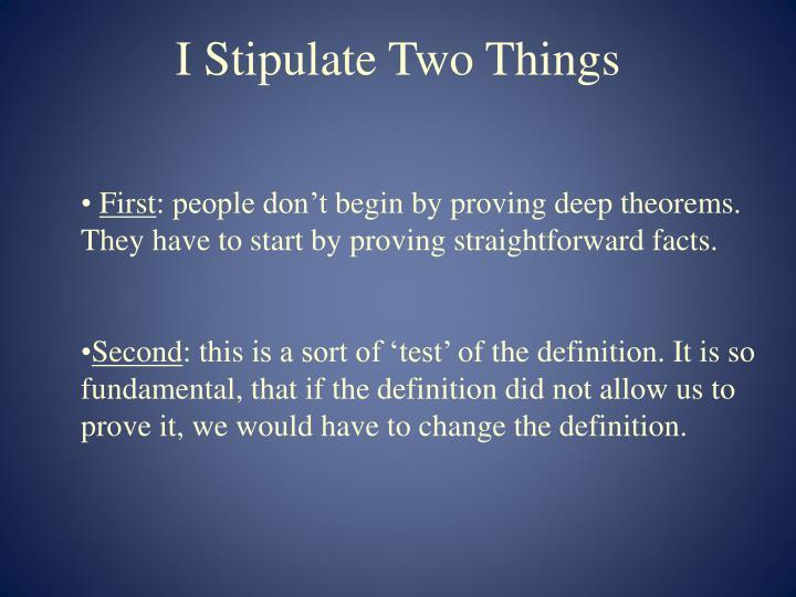 I Stipulate Two Things