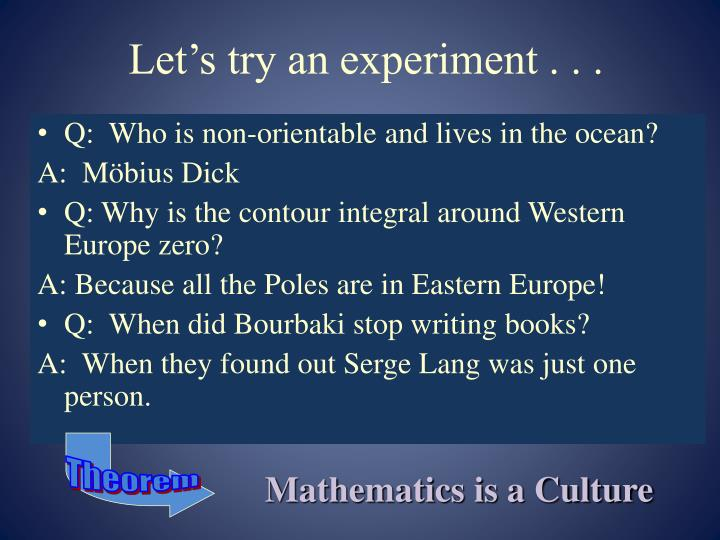 Let's try an experiment . . .