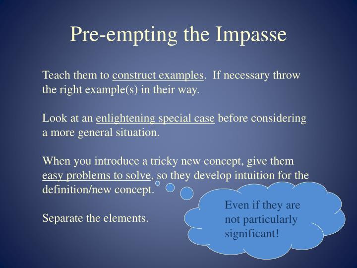 Pre-empting the Impasse