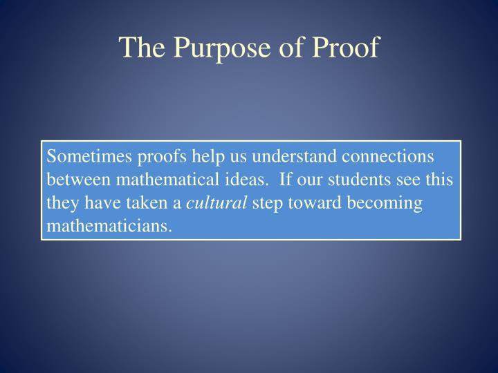 The Purpose of Proof