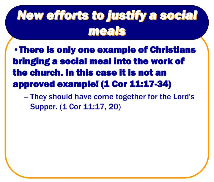 New efforts to justify a social meals
