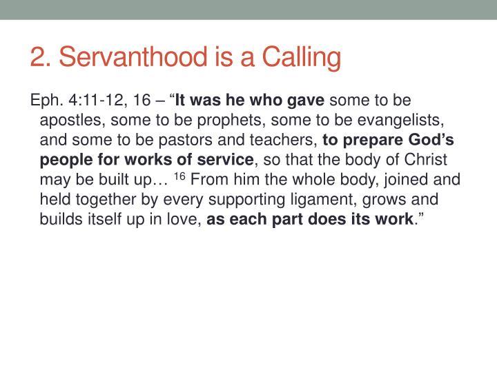 2. Servanthood is a Calling