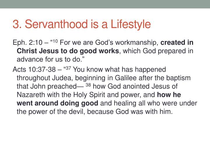 3. Servanthood is a Lifestyle
