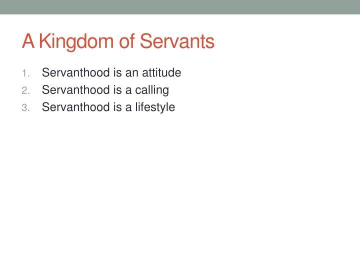 A Kingdom of Servants