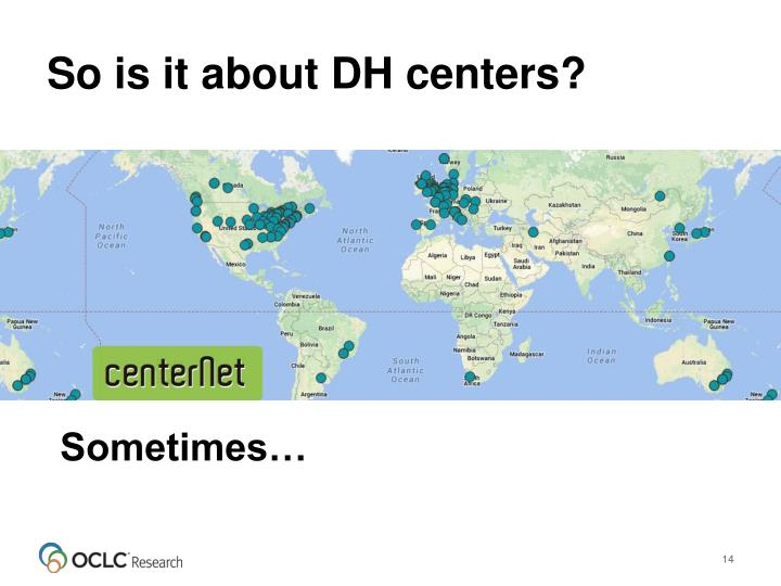 So is it about DH centers?