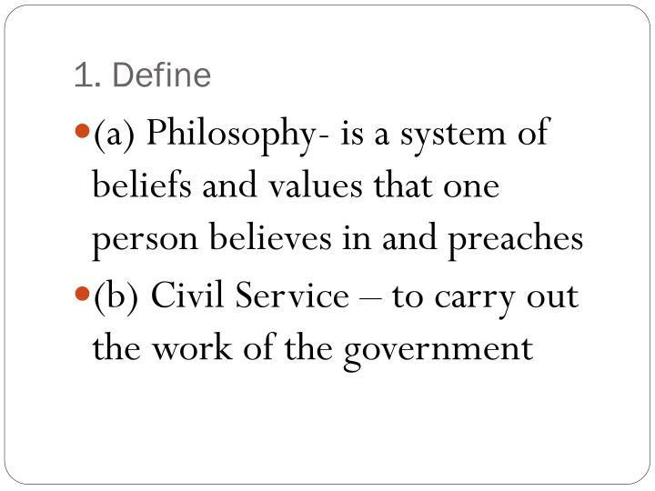1. Define