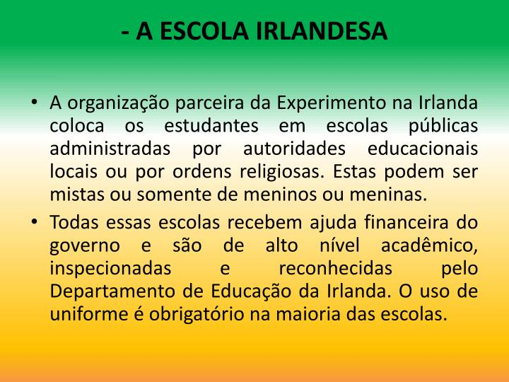 - A ESCOLA IRLANDESA