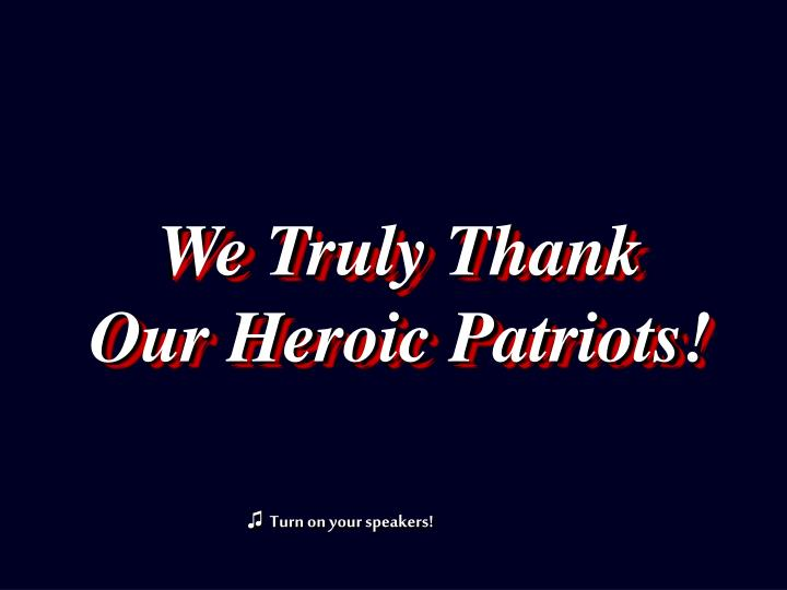We Truly Thank