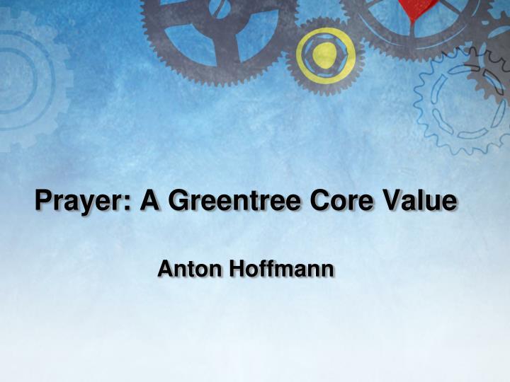 Prayer: A Greentree Core Value