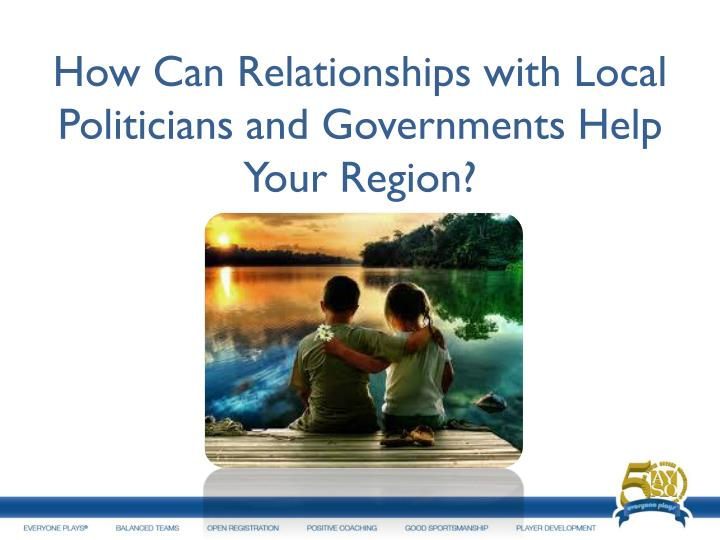 How Can Relationships with Local Politicians and Governments Help Your Region?